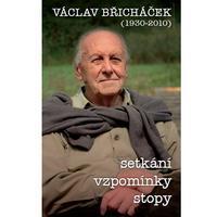 Václav Břicháček - Setkání, stopy, vzpomínky