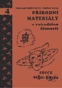 Přírodní materiály v rukodělné činnosti