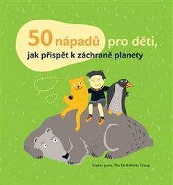 50 nápadů pro děti, jak přispět k záchraně planety - 1